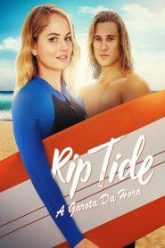Rip Tide – A Garota da Hora