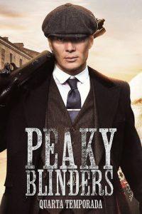 Peaky Blinders: Sangue, Apostas e Navalhas: 4 Temporada