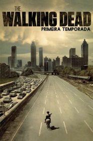The Walking Dead: 1 Temporada